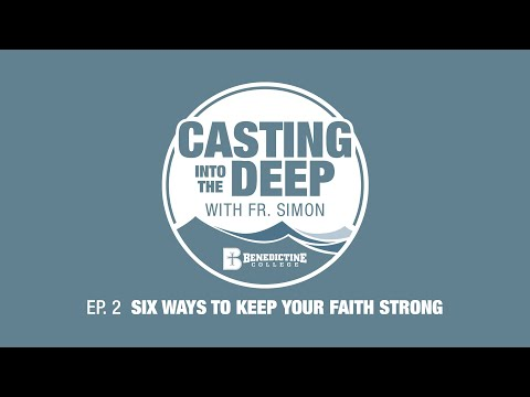 Ep. 2 // Casting into the Deep with Fr. Simon