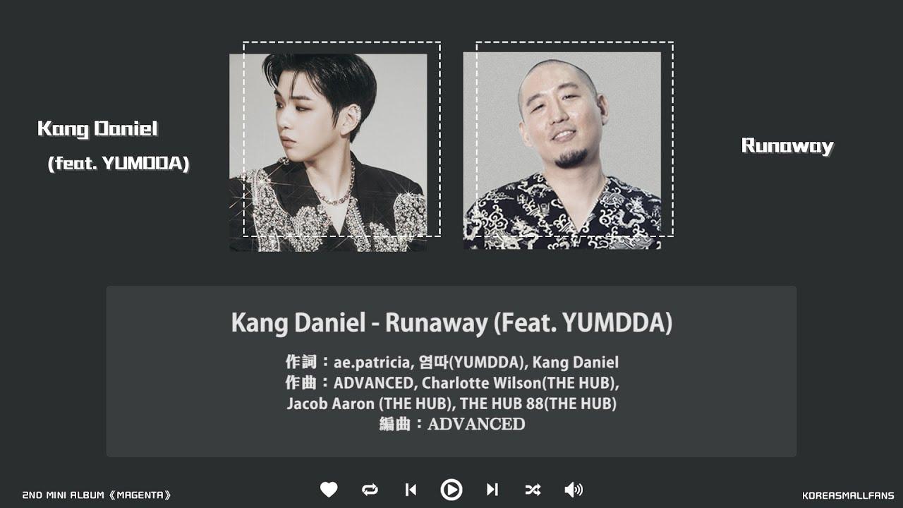 【韓繁中字】姜丹尼爾(Kang Daniel/강다니엘) - Runaway (Feat. 염따/YUMDDA)