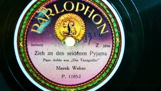 Marek Weber - Zieh an den seidenen Pyjama - Paso doble - 1921