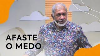 Afaste o Medo   Pastor Jeremias Pereira