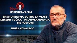 Siniša Kovačević - Ravnopravna borba za vlast između Vučića i protivkandidata ne postoji!