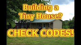 Tiny House. Big Mistake. Check Building Codes!