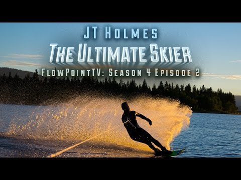 FlowPointTV S4 E2:  JT Holmes - The Ultimate Skier