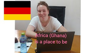 What this German Lady said about AfricaGHANA will make you move to GHANA