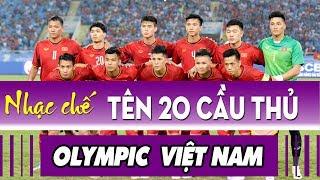 Nhạc chế Asiad 2018 | Tên 20 Cầu Thủ U23 Việt Nam | Olympic Việt Nam cố lên