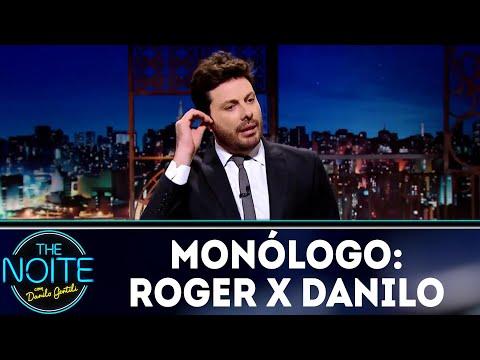 Monólogo: Roger x Danilo  | The Noite (04/04/18)