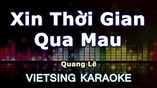 Xin Thời Gian Qua Mau - Quang Lê - Vietsing Karaoke