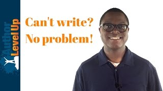 What to do When You Can't Write