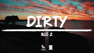 Big Z Dirty Lyrics.mp3
