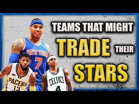 5 Teams that should CONSIDER TRADING their BEST Player | NBA Trade Rumors 2017