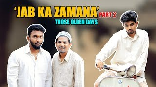 Those Olden Days Part 2 | Jab Ka Zamana | Hyderabadi Comedy | Warangal Diaries
