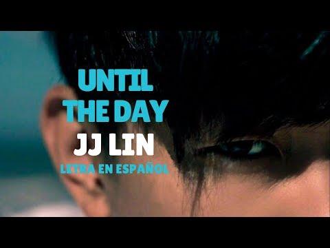 JJ Lin (林俊杰)  Until The Day /Sub Español/Sub English