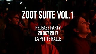 Zoot Suite Vol.1 Release Party - La Petite Halle