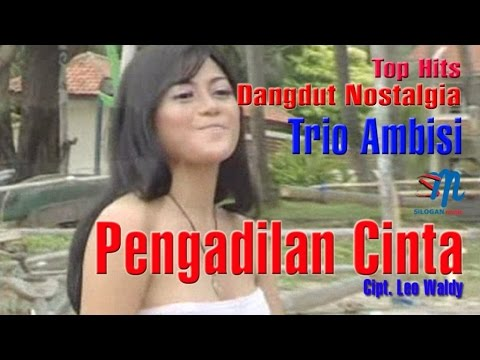 Trio Ambisi - Pengadilan Cinta (Official Music Video)