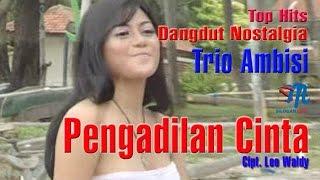 Trio Ambisi - Pengadilan Cinta (Official Music Video)