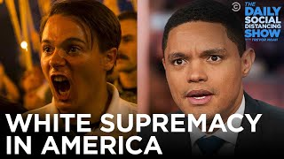 White Supremacy: The Rise and Spread in America | The Daily Show