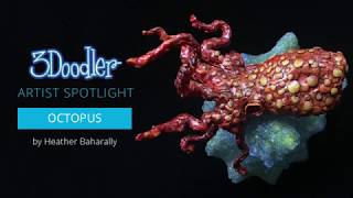 3Doodler Artist Spotlight: Heather Baharally's Octopus