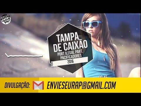 Tampa de caixão - Port Ilegal part. Pacificadores (2016)