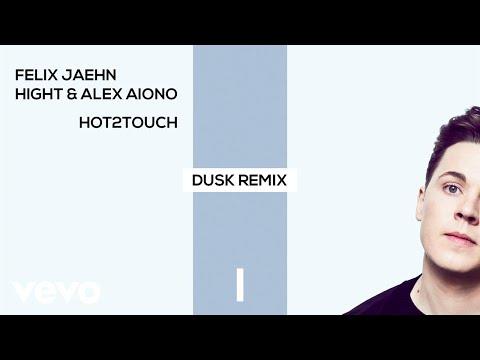 Felix Jaehn, Hight, Alex Aiono - Hot2Touch (DUSK Remix) [Official Audio]