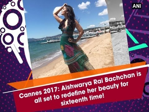 Cannes 2017: Aishwarya Rai Bachchan is all set to redefine her beauty for sixteenth time!