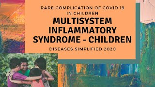 Multisystem Inflammatory Syndrome - Children