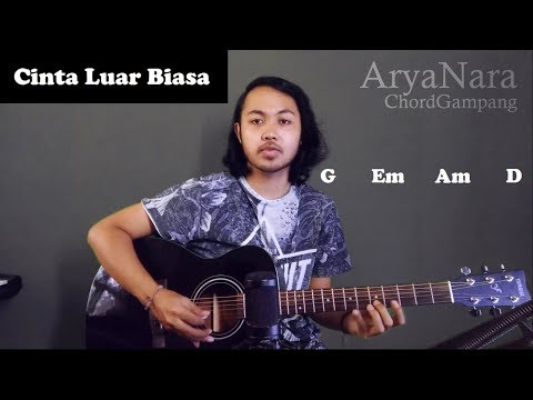 Chord Gampang (Cinta Luar Biasa - Andmesh Kamaleng) By Arya Nara (Tutorial Gitar) Untuk Pemula