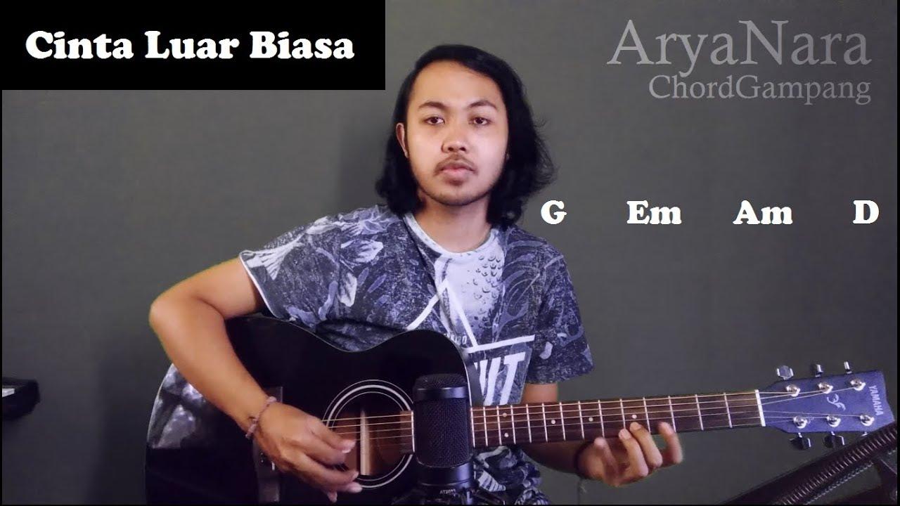 Chord Gampang Cinta Luar Biasa Andmesh Kamaleng By Arya Nara Tutorial Gitar Untuk Pemula Youtube
