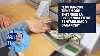 Raúl Ferro: Los bancos frente a la situación económica