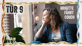 Brigitte fährt Couch – Rückkunft der Unverrückbarkeit