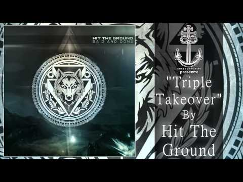 Hit The Ground - Triple Takeover