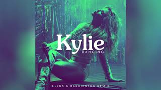 Kylie Minogue - Dancing (Illyus & Barrientos Remix) [Official Audio]