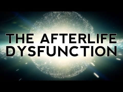 The Afterlife Dysfunction