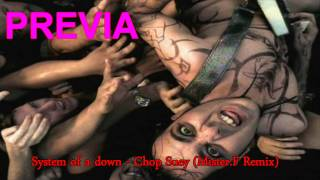 System of a down - Chop Suey (Mister.F Remix) #PREVIA