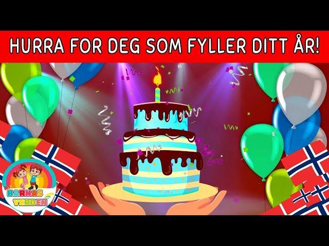 Hurra for deg som fyller ditt år! | Norske Barnesanger l barnesanger på norsk