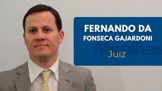 Fernando da Fonseca Gajardoni   Juiz