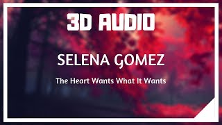Selena Gomez - The Heart Wants What It Wants (3D SOUND)