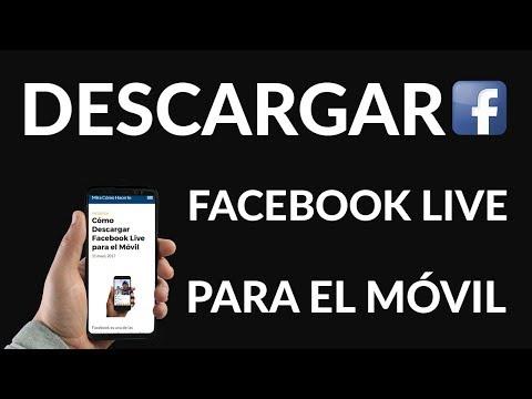 ¿Cómo Descargar Facebook Live para Móvil?