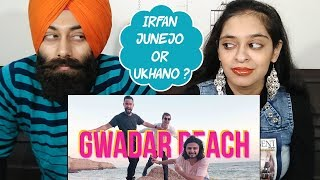 Indian Reaction on Gwadar | Ukhano | Pakistani Vlogger | Ft. PunjabiReel TV