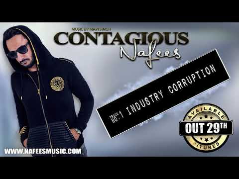 Nafees - Industry Corruption | Track 1 | CONTAGIOUS | Official Latest Hit Song 2017