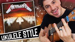 [ Metallica ] Master Of Puppets - ALBUM ukulele medley