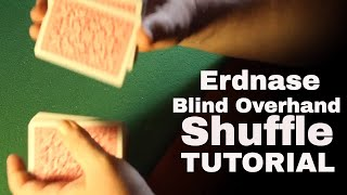 Erdnase Overhand Blind Shuffle Tutorial