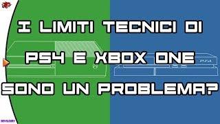 I Limiti Tecnici di Ps4 e Xbox One sono un problema? (Video Annuncio)