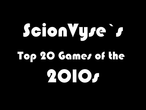 ScionVyse's Top 20 Favourite Games Of The 2010s