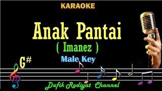 Anak Pantai (Karaoke) Imanez Nada pria/Cowok Male key G#