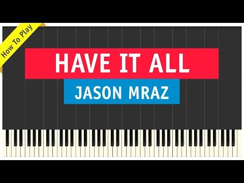Jason Mraz - Have It All - Piano Cover (Tutorial & Sheet Music)