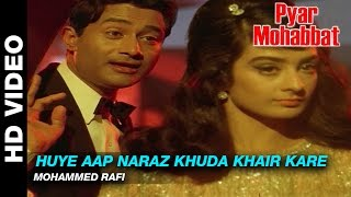 Huye Aap Naraz Khuda Khair Kare - Pyar Mohabbat  Mohammed Rafi   Dev Anand & Saira Banu