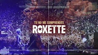 Смотреть клип Roxette - Tu No Me Comprendes