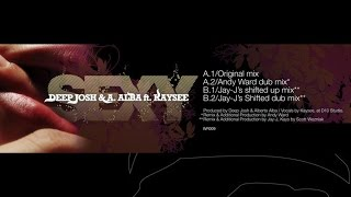 Deep Josh & A. Alba feat. Kaysee - Sexy (Jay-J