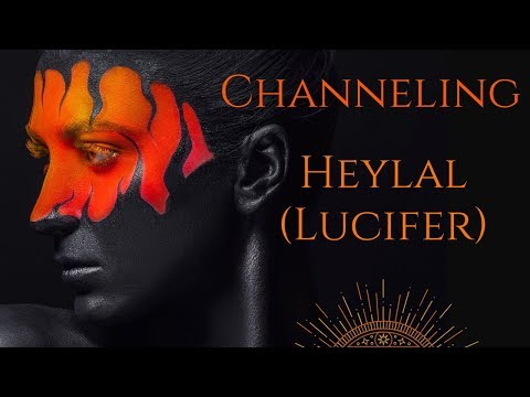 Channeling Heylal (also Called Lucifer)