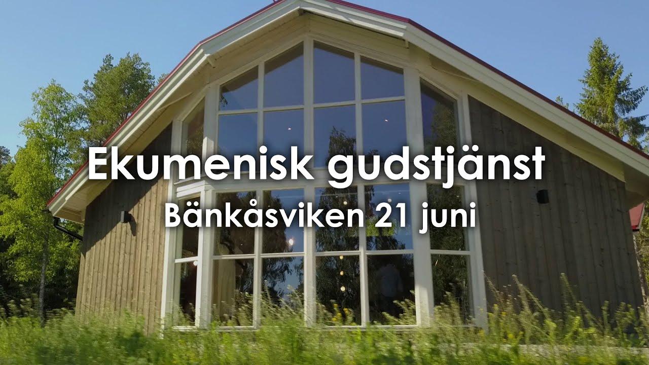 Ekumenisk gudstjänst | 21 juni | Bänkåsviken
